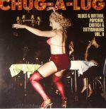 Chug A Lug: Exotic Blues & Rhythm Vol 8
