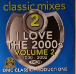 DMC Classic Mixes I Love The 2000s Volume 2: 2000-2002 (Strictly DJ Only)