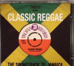 Trojan Presents Classic Reggae: The Soundtrack To Jamaica