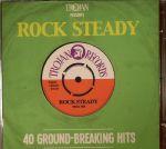 Trojan Presents Rock Steady: 40 Ground Breaking Hits