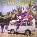Guitar Safari: Electric Explosion In Africa