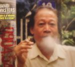 Hanoi Masters: War Is A Wound Peace Is A Scar