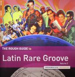 The Rough Guide To Latin Rare Groove Volume 2
