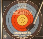 Mod The New Religion: Everybody Dance Now