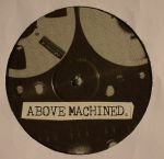 ABOVE MACHINE - Above Machined Volume 2