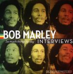 Bob Marley Interviews: So Much Things To Say (remastered) (Record Store Day 2015)