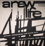 A New Life: Private, Independent & Youth Jazz In Great Britain 1966-1990