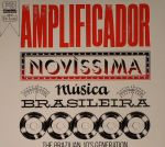 Amplificador: Novissima Musica Brasileira: The Brazilian 10's Generation
