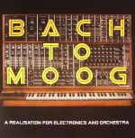 Bach To Moog: A Realization For Electronics & Orchestra