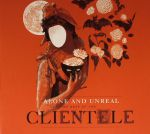 Aloe & Unreal: The Best Of The Clientele