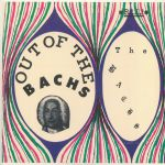 Out Of The Bachs (reissue)