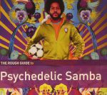 The Rough Guide To Psychedelic Samba