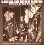 Les Blousons Noirs: L'Histoire Du Rock Francais