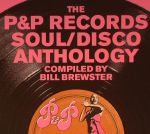 The P&P Records Soul/Disco Anthology