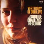 Yesterday Of Our Love: The Soul Of Challenge Records