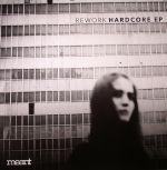 REWORK - Hardcore EP