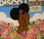 Disco Love Volume 4: More More More Disco & Soul Uncovered!