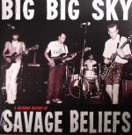 Big Big Sky: A Recorded History Of Savage Beliefs