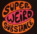 Greg Wilson Presents Super Weird Substance