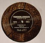 TENDERLONIOUS - Nobody Else