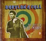 Babylon A Fall: The Best Of Lee Perry