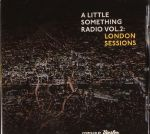 A Little Something Radio Vol 2: London Sessions