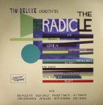 Tim DELUXE - Tim Deluxe Orchestrates: The Radicle