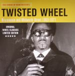 The Sound Of Manchester's Twisted Wheel: Brazennose & Whitworth Street 1963 -1971