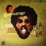 Solla Solla: Maestro Ilaiyaraaja & The Electronic Pop Sound Of Kollywood 1977-1983 (remastered)