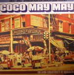 Coco May May: 1955-1962 Spanish Harlem Dancefloor Fillers