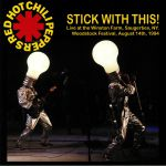 Stick With This: Live At The Winston Farm Saugerties NY Woodstock Festival August 14th 1994