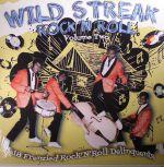 Wild Streak Rock N Roll Volume Two: 18 Frenzied Rock N Roll Delinquents