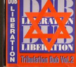 Dub Liberation: Tribulation Dub Vol 2