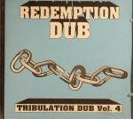 Redemption Dub: Tribulation Dub Vol 4