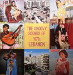 The Groovy Sounds Of 1970s Lebanon