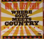 Out Of Left Field: Where Soul Meets Country