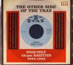 The Other Side Of The Trax: Stax Volt 45rpm Rarities 1964-1968