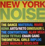 New York Noise: Dance Music From The New York Underground 1977-1982