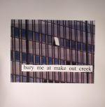 Bury Me At Make Out Creek