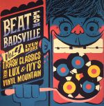Beat From Badsville Vol 4: Even More Trash Classics From Lux & Ivy's Vinyl Mountain