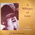 A Whisper Of Love (reissue)