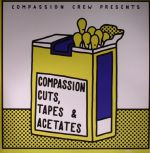 Compassion Cuts Tapes & Acetates