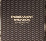 Permanent Vacation Selected Label Works 5