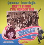 Don't Think I've Forgotten: Cambodia's Lost Rock & Roll (Soundtrack) (Record Store Day 2016)