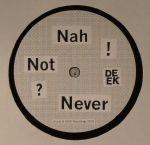 Nah Not Never