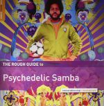 The Rough Guide To Psychedelic Samba (Record Store Day 2016)