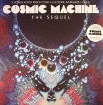 Cosmic Machine: The Sequel: A Voyage Across French Cosmic & Electronic Avantgarde 70s-80s (Deluxe Edition)