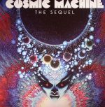 Cosmic Machine: The Sequel: A Voyage Across French Cosmic & Electronic Avantgarde 70s-80s
