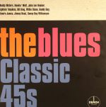 The Blues: Classic 45s