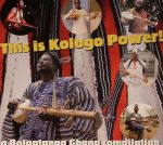 This Is Kologo Power: A Bolgatanga Ghana Compilation